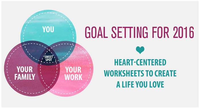 Free 2015 goals worksheet - set goals for work+life balance